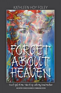 Forget About Heaven